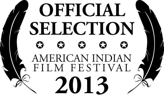 American Indian Film Festival Selection 2013